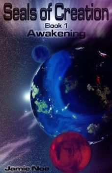 Seals of Creation Bk 1 Awakening (cover) by WickedHorizon
