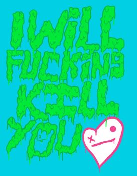 Kill You by UpNose