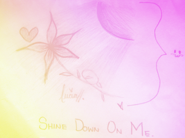 Shine Down On Me by d0rkyyxD