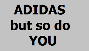 ADIDAS - For those who get the joke. by WhatLoveCanBe