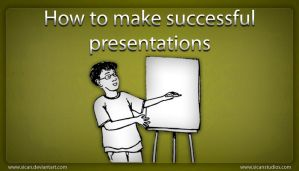 Make successful presentations by sican