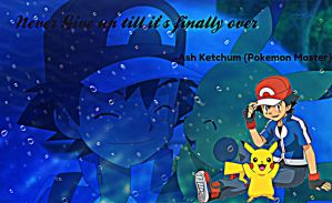 Ash Quote-Wallpaper by TheKalosQueenSerena