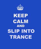 Keep Calm And Slip Into Trance... by hypnolad