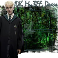IDK My BFF Draco- Layout by DoofusMaximus