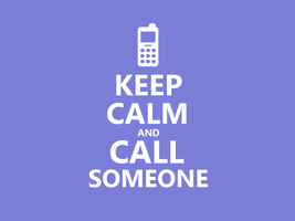 Keep calm #040 - And Call Someone by HundredMelanie