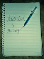 Addicted to Writing by hope-is-overrated