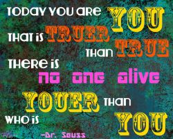Youer than You - Dr. Seuss by bejeweledmoonphoto