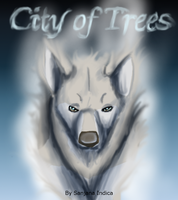 City of Trees Cover OLD by SanjanaStone