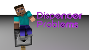 [Minecraft Animation] Dispencer Problems by DiamondSwordDS