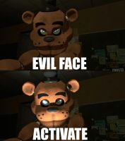 EVIL FACE ACTIVATE  Freddy meme by rons13