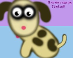 If you were a puppy dog... by LazloHollyfeld