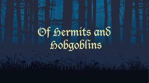 Of Hermits and Hobgoblins by EranFolio