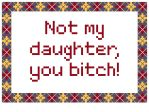 Not My Daughter by kanitted