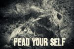 Fead your self by PsihoDrill