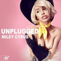 MTV Unplugged - Miley Cyurs|Album by JustInLoveTrue