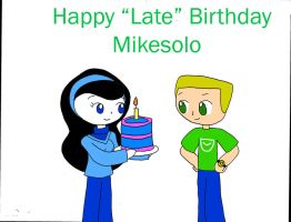 Happy Late B-Day Mikesolo by dannichangirl
