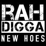 RAH DIGGA NEW HOES by Nintendo1889