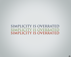 Simplicity is Overrated by essenceofcreativity