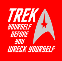 Trek Yourself Before you WReck Yourself by Pegbeard