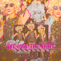 +WeOwnTheNight by TeamSistren
