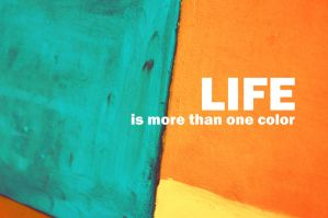 LIFE is more than one color by viantoART