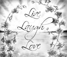 Live Laugh Love Orchids by artfullycreative