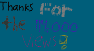 Thanks for the 114000 Views by EarWaxKid