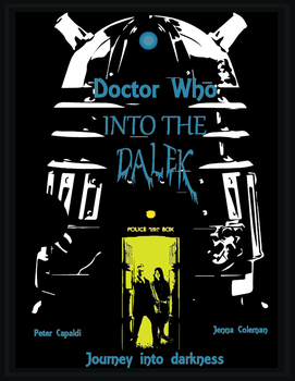 Doctor Who Into the Dalek  Poster by SoulWardenInfinity