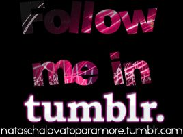 Follow me in Tumblr by nataschamyeditions