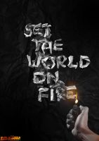 Set The World on Fire // TypoGraphy by ex-works1