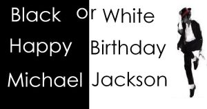 Happy Birthday Michael Jackson by SpiderMatt512