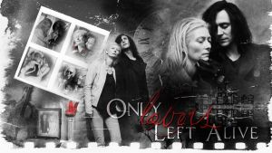 Only Lovers Left Alive by VeilaKs