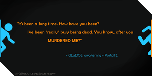 Quote #3 - GLaDOS by InvisibleJune