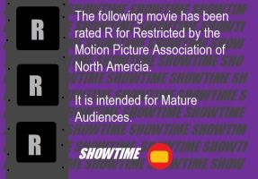 showtime M.P.A.N.A. Rating Notice (R) by BuddyBoy600