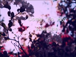 Come to my Rescue by Bickhamsarah