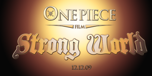 One Piece Film STRONG WORLD by MARSHOOD