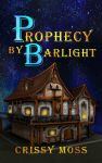 Prophecy by Barlight by ChristyMoss