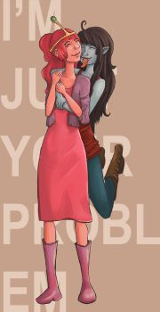 I'm Just Your Problem by PrincessWilfred