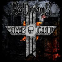 BaDreams - City is On Fire by blackreflectionmedia