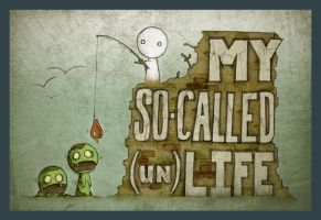 My So-called UnLife by Spiderwriter