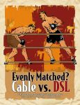 Cable vs. DSL Opener by derekdavalos