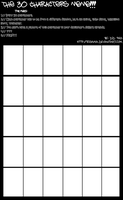 30 Characters meme template by TEi-Has-Pants