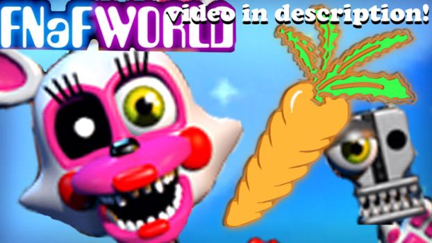 VIDEO! - FNaF WORLD! JUMPSCARIN' OVER THE WORLD! by Morgan-the-Rabbit