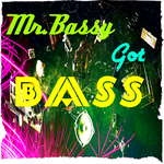 Mr.Bassy Got Bass by DJMorbidX