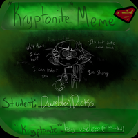 Kryptonite Meme - Dwebley by LabonBull