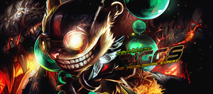 [LoL] Ziggs signature by zeroblaze149