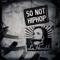 So Not Hiphop with La Horrible by vw1956