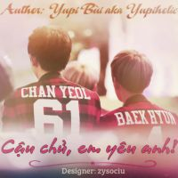 Fanfic ChanBaek CauChuEmYeuAnh by YupiBui by ZyNhoi