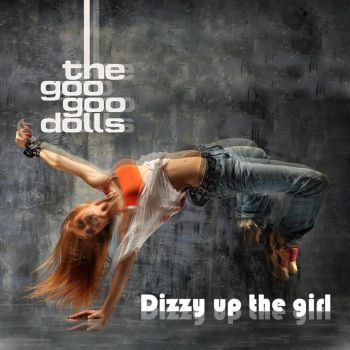 Goo Goo Dolls Dizzy up the girl reCover by SliderGirl