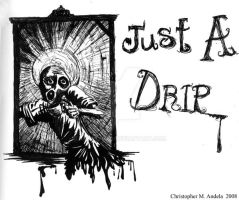 Just a drip by aokpsycho